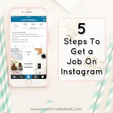 5 steps to get a job on instagram classy career girl 5 steps to get a job on instagram