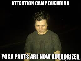 Attention camp buehring Yoga pants are now authorized - Rapist ... via Relatably.com