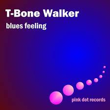 <b>T</b>-<b>Bone Walker</b>: <b>Blues</b> Feeling - Music on Google Play