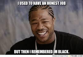 i used to have an honest job... - Rapper Meme Generator Captionator via Relatably.com