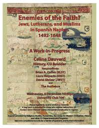 cu mediterranean studies group the mediterranean seminar wednesday 4 celine dauverd history cu boulder enemies of the faith jews lutherans and muslims in spanish genoa 1492 1648 • respondents