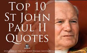 Top 10 St John Paul II Quotes of All Time - Taylor Marshall