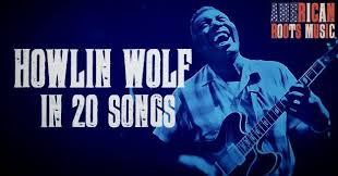 Best <b>Howlin</b>' <b>Wolf</b> Songs: 20 Essential Blues Classics | uDiscover