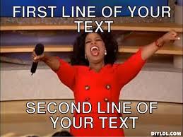 Oprah Meme Generator - DIY LOL via Relatably.com