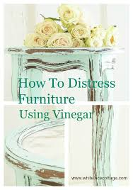 distress furniture with vinegar chic shabby french style distressed