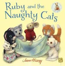 RUBY AND THE <b>NAUGHTY CATS</b> by Jane Hissey , Jane Hissey ...