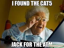 i found the cat5 jack for the ATM meme - Grandma finds the ... via Relatably.com