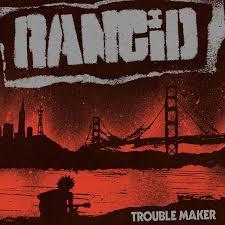 Rancid: <b>Trouble Maker</b> Album Review | Pitchfork