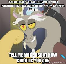 "Sheer chaos"" > Has the single most harmonious character in the ... via Relatably.com"