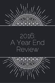 2016 a year end review alyssa j freitas 2016 a year end review click to now or pin to save for later can you believe that 2016