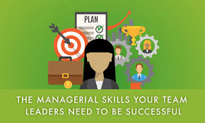 the managerial skills your team leaders need to be successful team leaders must be able to make decisions