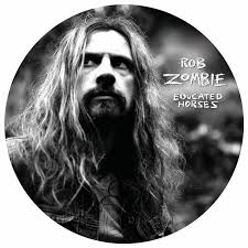 <b>Rob Zombie</b> - <b>Educated</b> Horses Picture Disc LP   Rob zombie, Horse ...