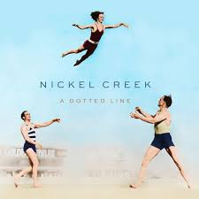 A Dotted Line by <b>Nickel Creek</b> on Spotify