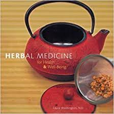 <b>Herbal</b> Medicine for Health & <b>Well</b>-<b>Being</b>: Washington, Laura ...