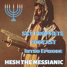 Hesh The Messianic's Sky Prophets