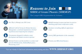 value of membership shrm of greater phoenix distribution of a monthly newsletter original topics of interest to human resource professionals