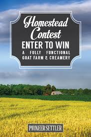 essay contest enter to win your own homestead an organic goat farm check out essay contest enter to win your own homestead an organic goat
