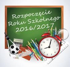 Znalezione obrazy dla zapytania rozpoczęcie roku szkolnego 2016/2017