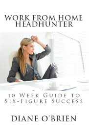work from home headhunter by diane o brien