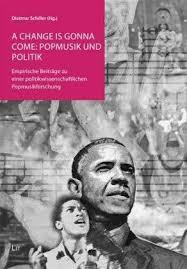 Dietmar Schiller: A change is gonna come: Popmusik und Politik ... - 9783643114297
