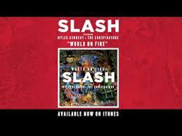 "<b>slash</b> ""<b>world on</b> fire"" full stream available now"