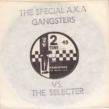 The <b>Special AKA</b>/The Selecter- Gangsters, 2Tone UK 7, 1979. | Ska ...