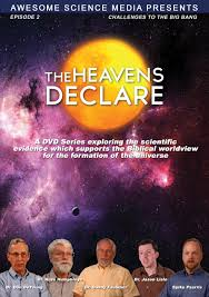 the heavens declare big bang challenges awesome science mediathe the heavens declare big bang challenges awesome science mediathe creation superstore by david rives ministries the biblical creationist s premiere