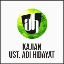 KAJIAN Ustadz ADI HIDAYAT (Unofficial)