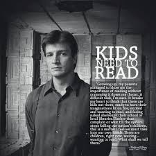 Inspiring quote from Nathan Fillion's Kids Need to Read campaign ... via Relatably.com