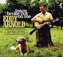 Tears Broke Out On Me album by Eddy Arnold