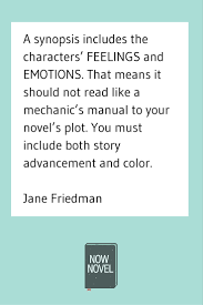 how to write a book synopsis like a pro now novel how to write a novel synopsis jane friedman quote