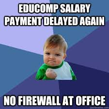 Educomp salary payment delayed again no firewall at office ... via Relatably.com
