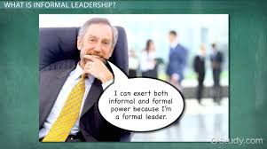 leadership leaders their role in organizations video lesson informal leadership definition explanation