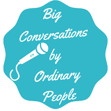 Big Conversations by Ordinary People