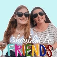 Shouldn't Be Friends