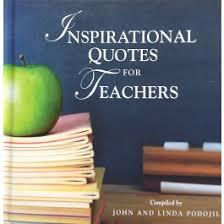 Image result for inspiring and motivational quotes for teachers