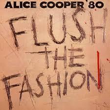 <b>Flush</b> The Fashion by <b>Alice Cooper</b> on Spotify