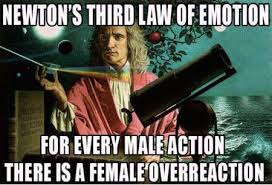 FunniestMemes.com - Funny Memes - [Newton's Third Law Of Emotion...] via Relatably.com