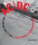 <b>AC</b>/<b>DC</b>: <b>High</b>-Voltage Rock 'n' Roll: The Ultimate Illustrated History ...