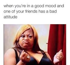 Friends have bad attitude | Funny Pictures, Quotes, Memes, Jokes via Relatably.com