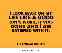 Grandma Moses Quotes. QuotesGram via Relatably.com
