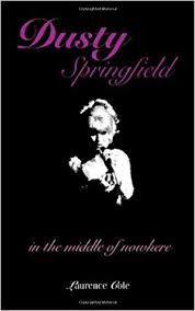 <b>Dusty Springfield: In</b> the Middle of Nowhere (Popular Culture ...
