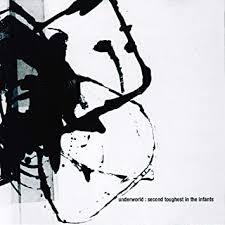 <b>Underworld</b> - <b>Second Toughest</b> In The Infants (Remastered LP ...