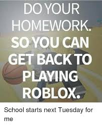School Meme  DO YOUR HOMEWORK SO YOU CAN GET BACK TO PLAYING     School  Homework  and Dank Memes  DO YOUR HOMEWORK SO YOU CAN GET BACK