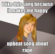 Musically Oblivious 8th Grader memes | quickmeme via Relatably.com