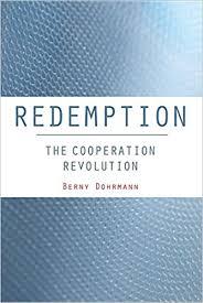 <b>Redemption: The</b> Cooperation Revolution: Dohrmann, Berny ...