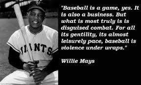 Best 7 memorable quotes about willie mays images French ...