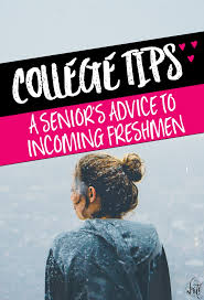 a senior s advice to incoming college freshmen chase the write dream a senior s advice to incoming college freshmen take it from someone who has been there