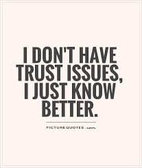 Trust Quotes | Trust Sayings | Trust Picture Quotes via Relatably.com