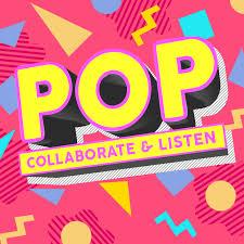 Pop, Collaborate & Listen